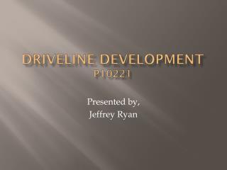 Driveline Development P10221