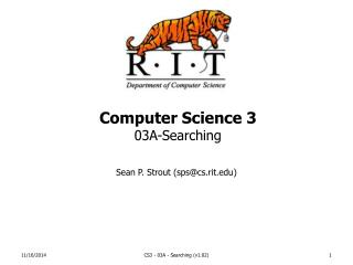 Computer Science 3 03A-Searching