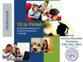 15 to Finish Enrollment Intensity and Student Achievement  Campaign
