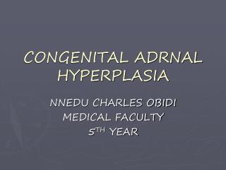 CONGENITAL ADRNAL HYPERPLASIA