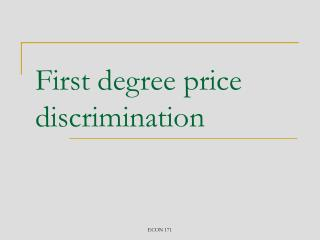 First degree price discrimination