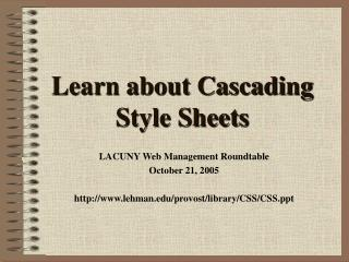 Learn about Cascading Style Sheets
