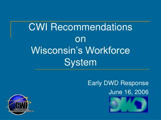 CWI Recommendations  on  Wisconsin's Workforce System