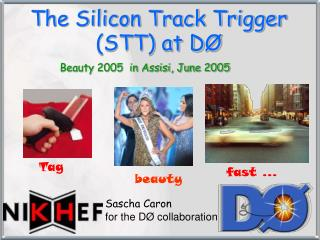 The Silicon Track Trigger (STT) at D Ø