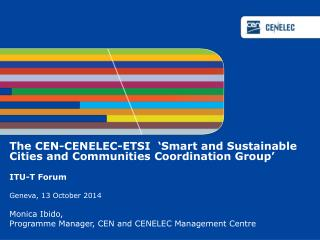 The CEN-CENELEC-ETSI  'Smart and Sustainable Cities and Communities Coordination Group'