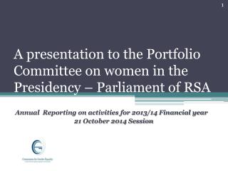 A presentation to the Portfolio Committee on women in the Presidency � Parliament of RSA