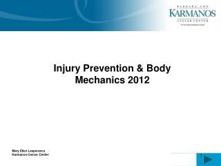 Injury Prevention & Body Mechanics  2012