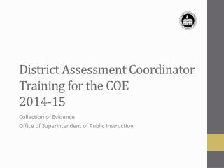 District Assessment Coordinator  Training for the COE 2014-15