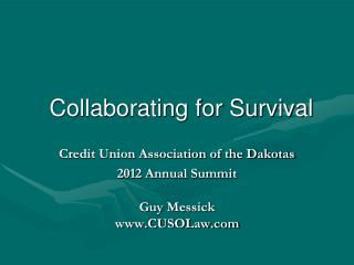 Collaborating for Survival