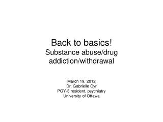 Back to basics! Substance abuse/drug addiction/withdrawal