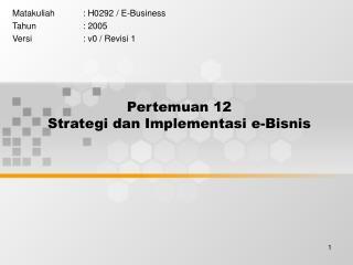 Pertemuan 12 Strategi dan Implementasi e-Bisnis