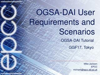 OGSA-DAI User  Requirements and  Scenarios