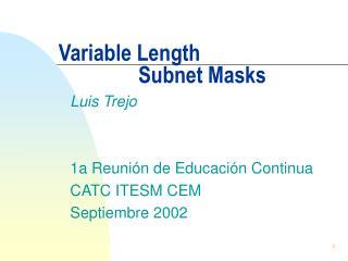 Variable Length                 Subnet Masks