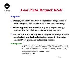 Low Field Magnet RD