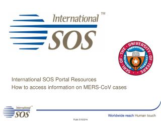International SOS Portal  Resources How to access information on MERS- CoV cases