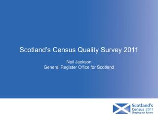 Scotland's Census Quality Survey 2011