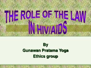 By Gunawan Pratama Yoga Ethics group