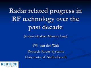 Radar related progress in RF technology over the past decade (A short trip down Memory Lane)