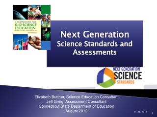 Elizabeth Buttner, Science Education Consultant Jeff Greig, Assessment Consultant