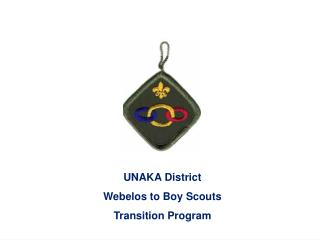 UNAKA District Webelos to Boy Scouts Transition Program