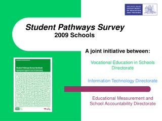 Student Pathways Survey 2009 Schools