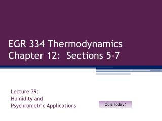 EGR 334 Thermodynamics Chapter 12:  Sections 5-7