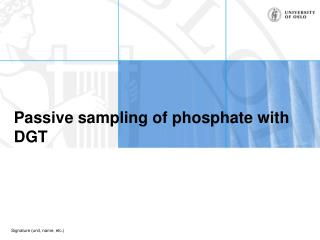 Passive sampling of phosphate with DGT