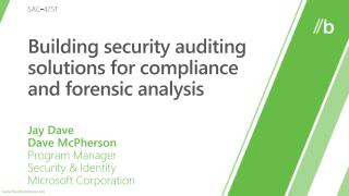 Building security auditing solutions for compliance and forensic analysis