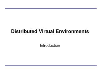 Distributed Virtual Environments