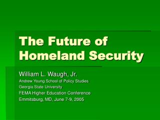 The Future of  Homeland Security