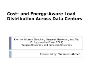Cost- and Energy-Aware Load Distribution Across Data Centers