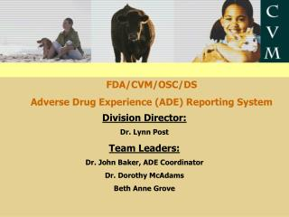 FDA/CVM/OSC/DS Adverse Drug Experience (ADE) Reporting System