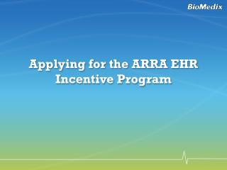 Applying for the ARRA EHR Incentive Program