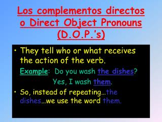 Los complementos directos o Direct Object Pronouns   (D.O.P.�s)