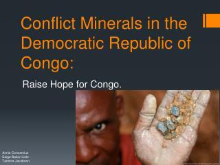 Conflict Minerals in the Democratic Republic of Congo: