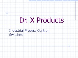 Dr. X Products