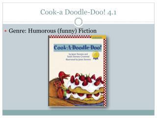 Cook-a Doodle-Doo !  4.1