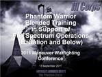 Phantom Warrior Blended Training  in Support of Full Spectrum Operations Battalion and Below