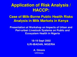 Application of Risk Analysis / HACCP: