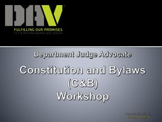 Constitution and Bylaws  (C&B)  Workshop
