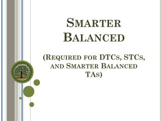 Smarter Balanced (Required for DTCs, STCs, and Smarter Balanced TAs)