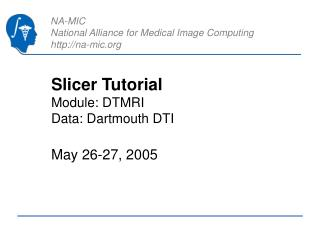 Slicer Tutorial Module: DTMRI Data: Dartmouth DTI