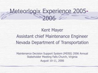 Meteorlogix  Experience 2005 - 2006