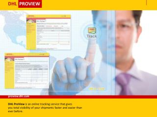 DHL  ProView is an online tracking service that gives