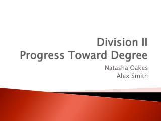 Division II Progress Toward Degree