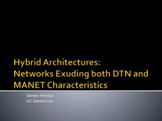 Hybrid Architectures: Networks Exuding both DTN and MANET Characteristics