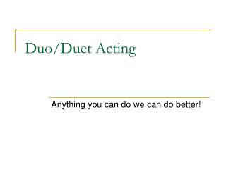 Duo/Duet Acting