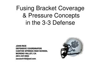 Fusing Bracket Coverage  & Pressure Concepts  in the 3-3 Defense
