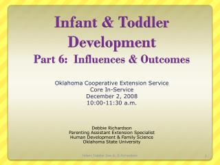 Infant & Toddler Development Part 6:  Influences & Outcomes
