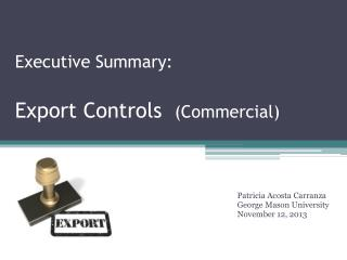 Executive Summary: Export Controls   (Commercial)
